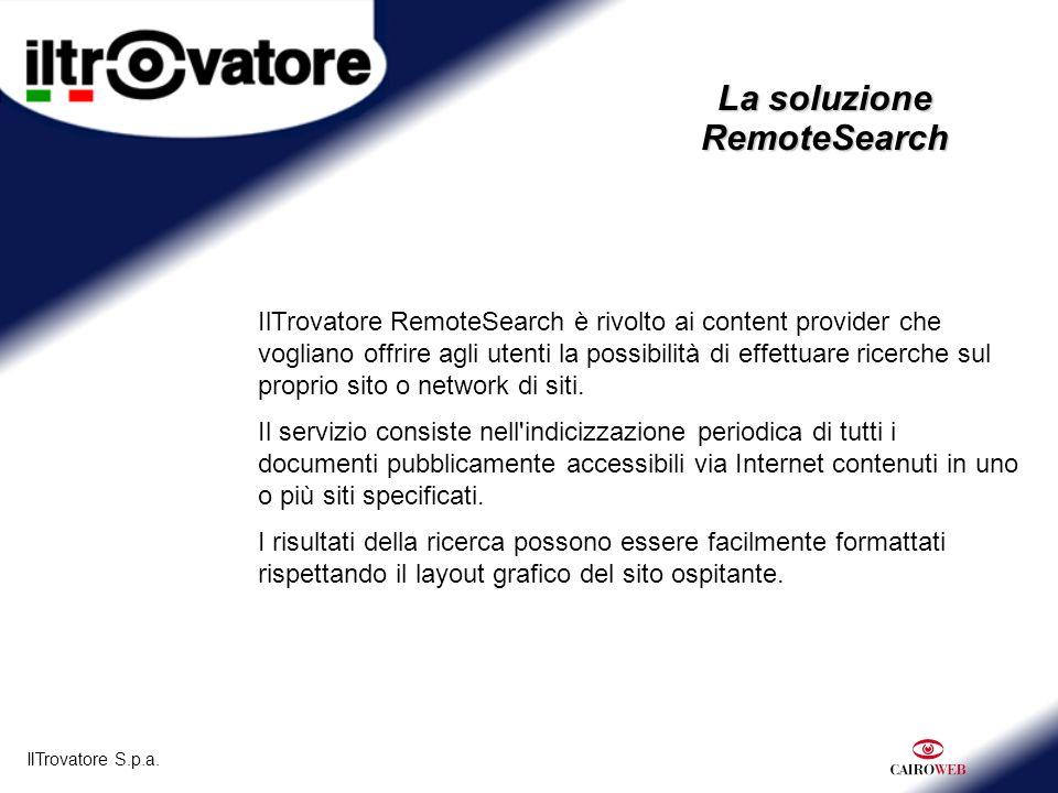 IlTrovatore S.p.a.La soluzione RemoteSearch Né software, né hardware.