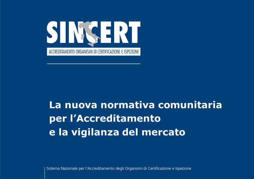 La nuova normativa comunitaria per lAccreditamento e la vigilanza del mercato