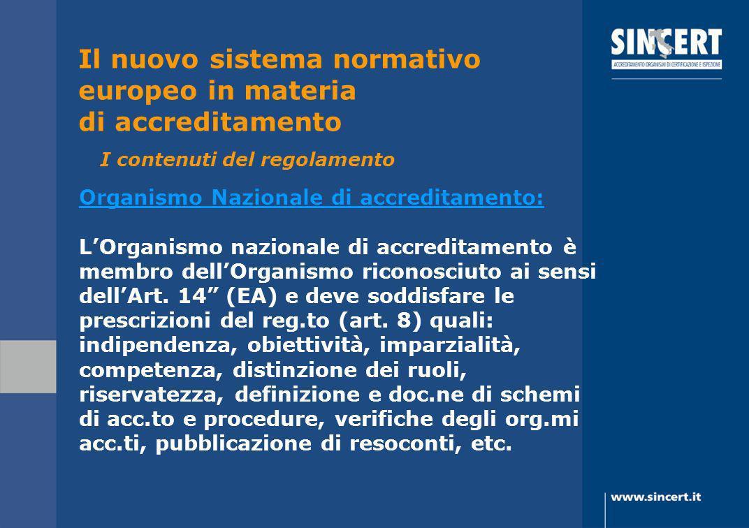 Organismo Nazionale di accreditamento: LOrganismo nazionale di accreditamento è membro dellOrganismo riconosciuto ai sensi dellArt. 14 (EA) e deve sod