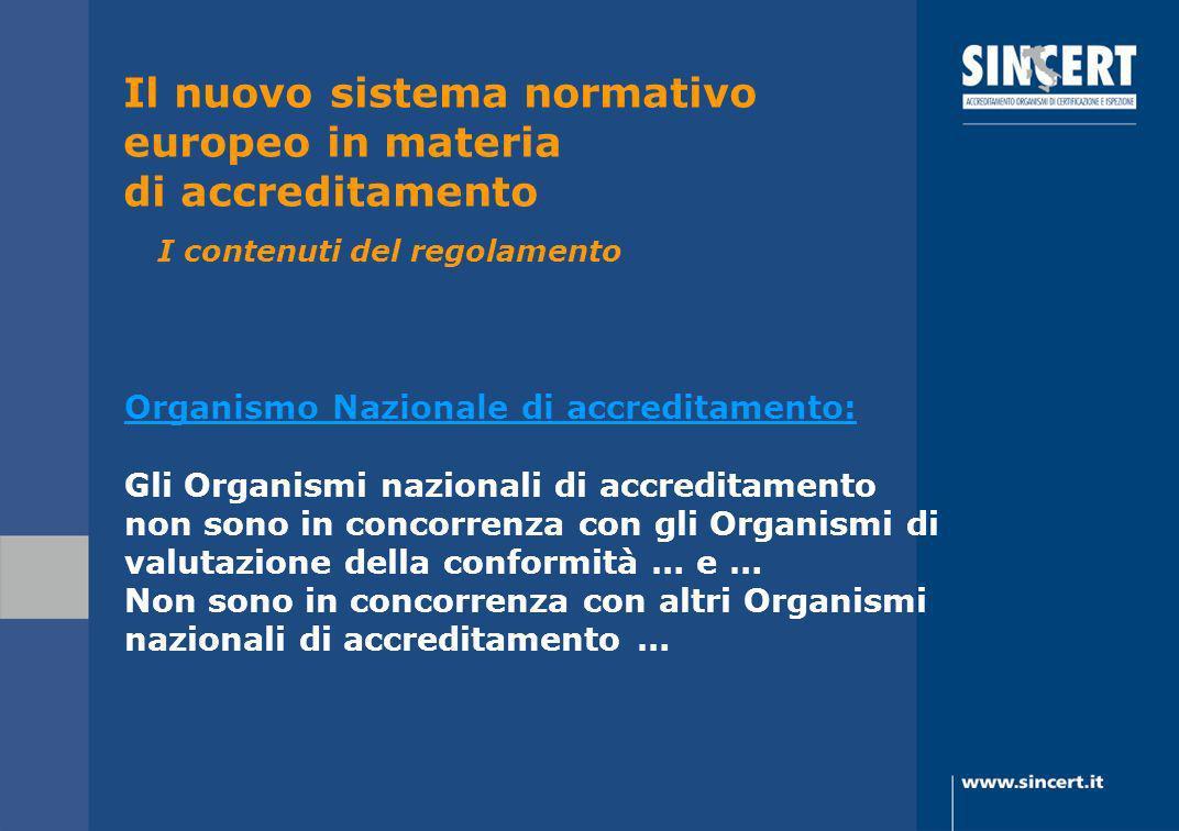 Organismo Nazionale di accreditamento: Gli Organismi nazionali di accreditamento non sono in concorrenza con gli Organismi di valutazione della confor