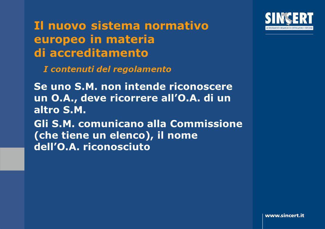 Se uno S.M. non intende riconoscere un O.A., deve ricorrere allO.A. di un altro S.M. Gli S.M. comunicano alla Commissione (che tiene un elenco), il no