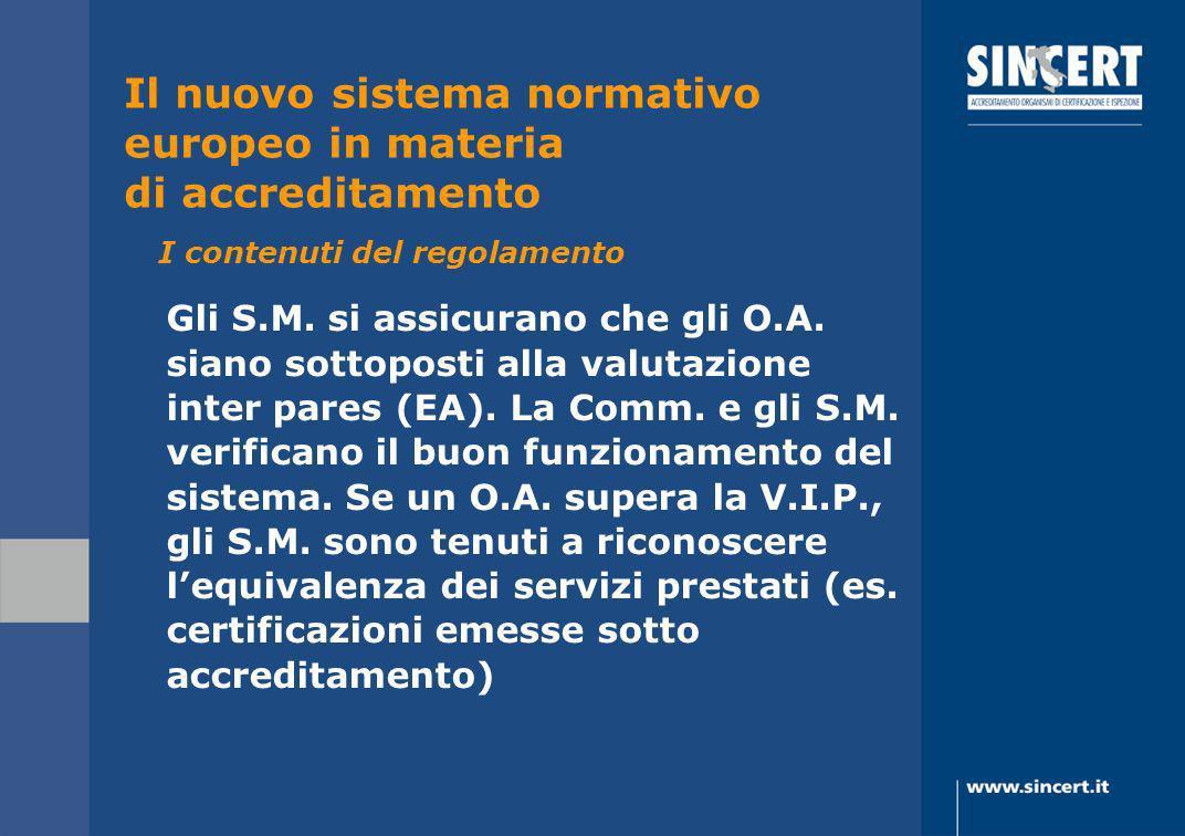 Gli S.M. si assicurano che gli O.A. siano sottoposti alla valutazione inter pares (EA). La Comm. e gli S.M. verificano il buon funzionamento del siste