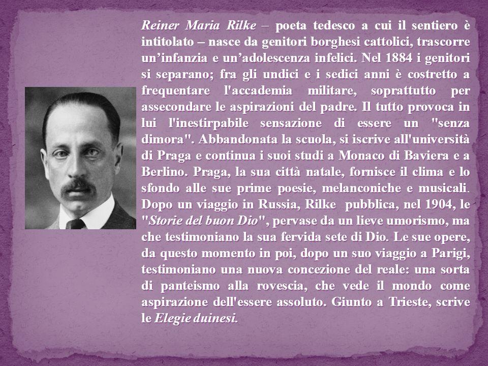 Reiner Maria Rilke – borghesi cattolici, trascorre uninfanzia e unadolescenza infelici. Nel 1884 i genitori si separano; fra gli undici e i sedici ann