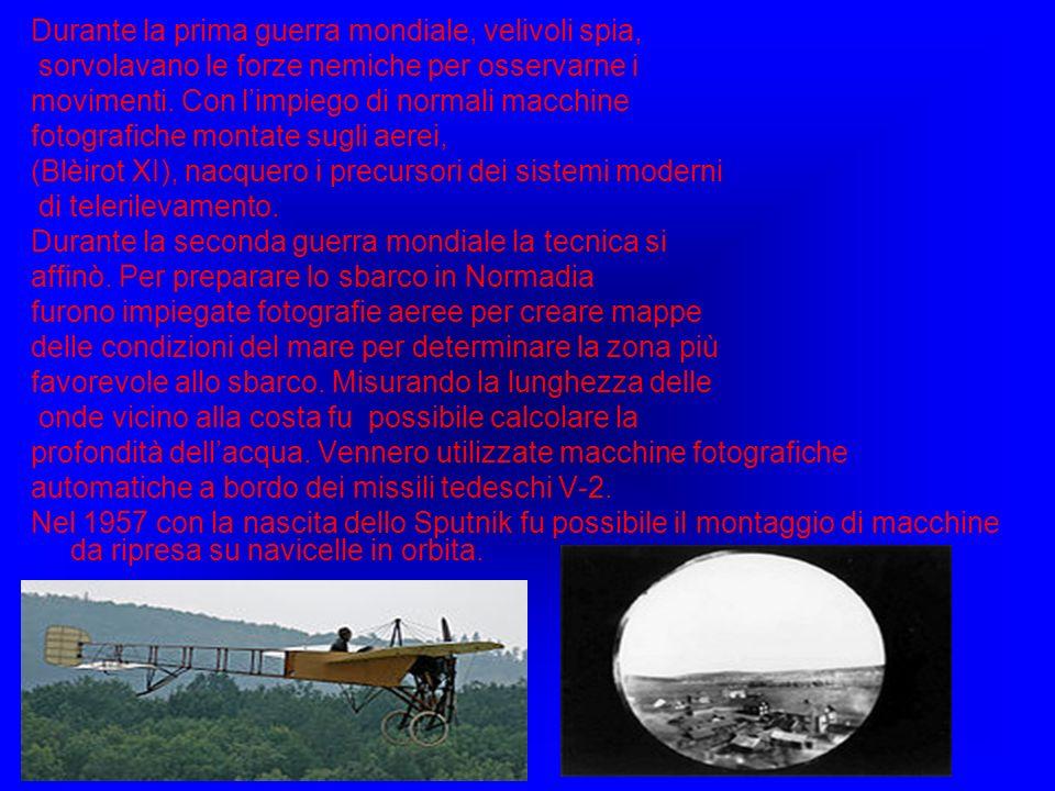 Durante la prima guerra mondiale, velivoli spia, sorvolavano le forze nemiche per osservarne i movimenti. Con limpiego di normali macchine fotografich