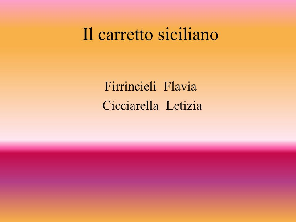 Il carretto siciliano Firrincieli Flavia Cicciarella Letizia