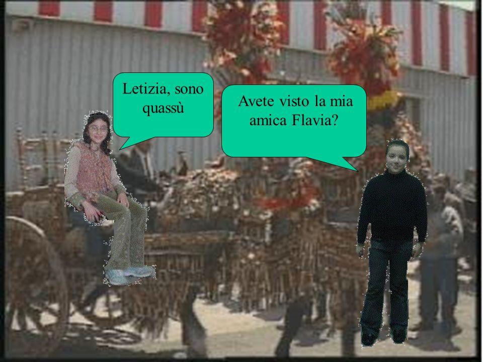 Avete visto la mia amica Flavia? Letizia, sono quassù