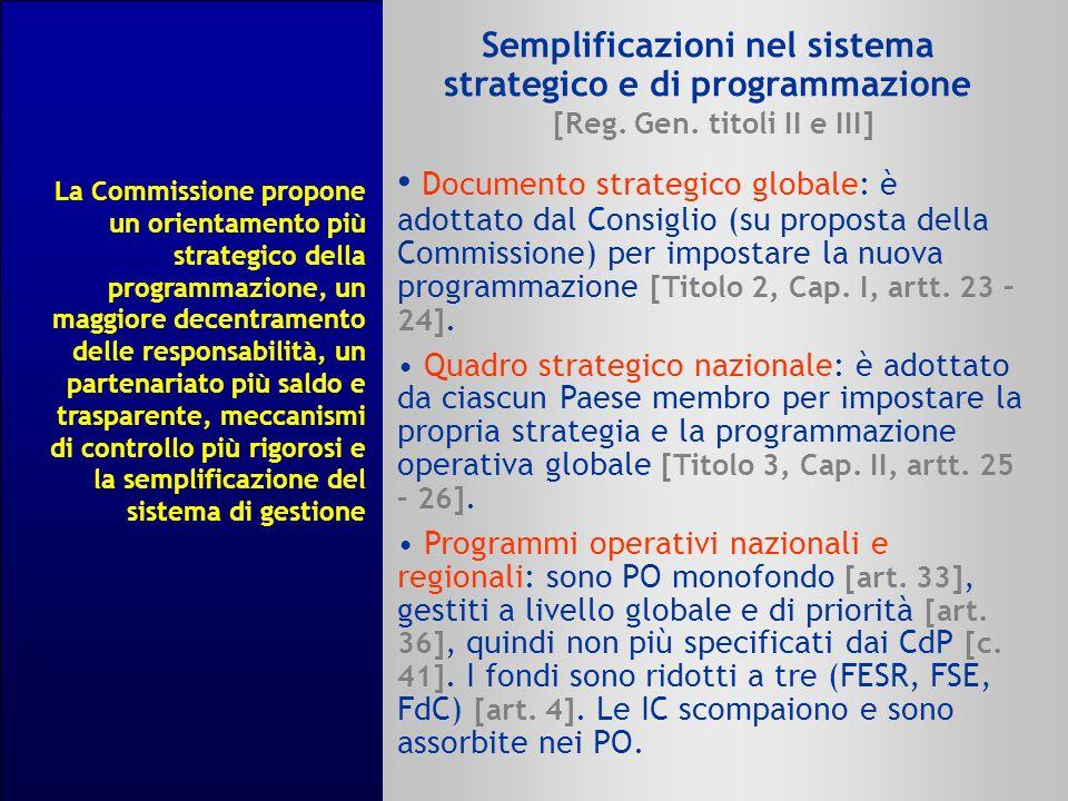 Semplificazioni nel sistema strategico e di programmazione [Reg. Gen. titoli II e III] Documento strategico globale: è adottato dal Consiglio (su prop