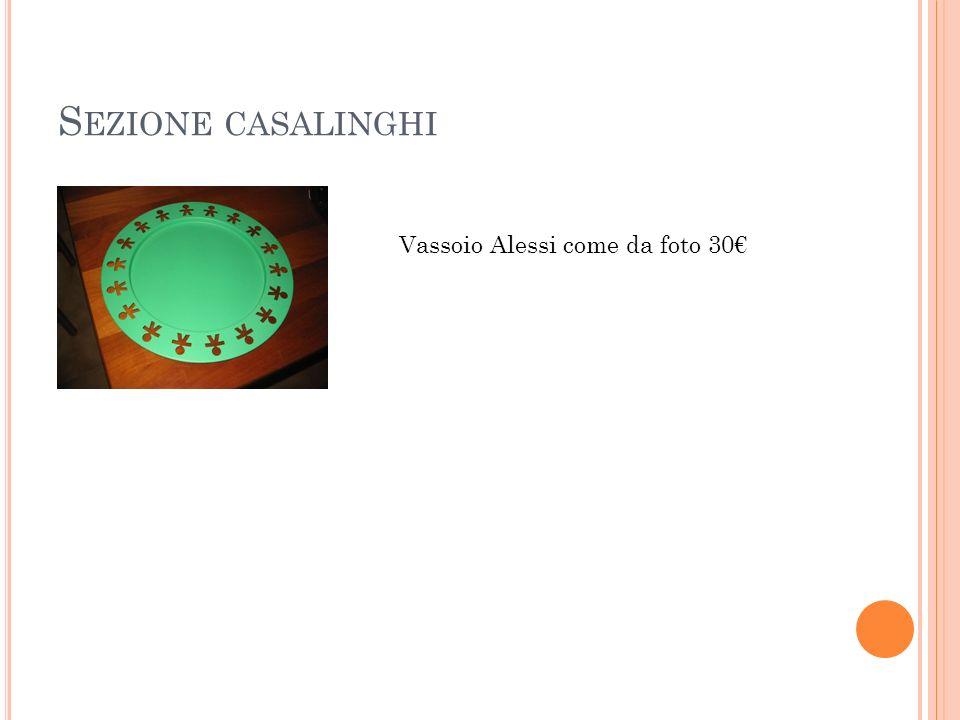 S EZIONE CASALINGHI Vassoio Alessi come da foto 30