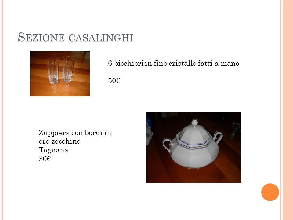 S EZIONE CASALINGHI 6 bicchieri in fine cristallo fatti a mano 50 Zuppiera con bordi in oro zecchino Tognana 30