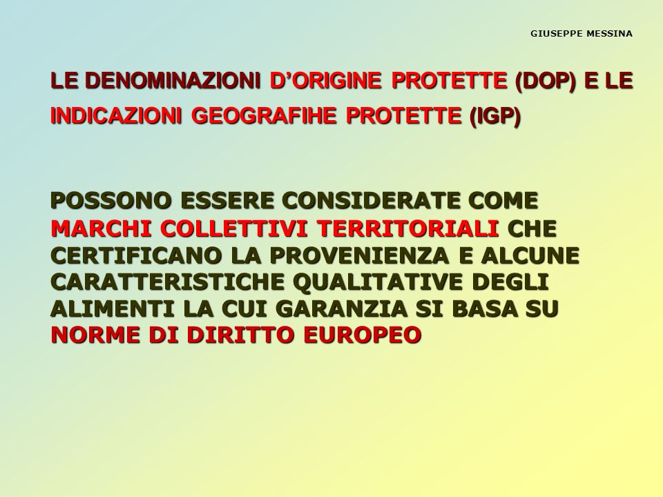 GIUSEPPE MESSINA LE DENOMINAZIONI DORIGINE PROTETTE (DOP) E LE INDICAZIONI GEOGRAFIHE PROTETTE (IGP) POSSONO ESSERE CONSIDERATE COME MARCHI COLLETTIVI