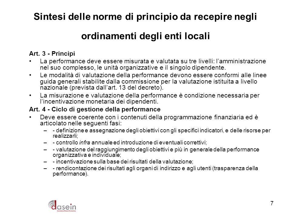 7 Sintesi delle norme di principio da recepire negli ordinamenti degli enti locali Art. 3 - Principi La performance deve essere misurata e valutata su