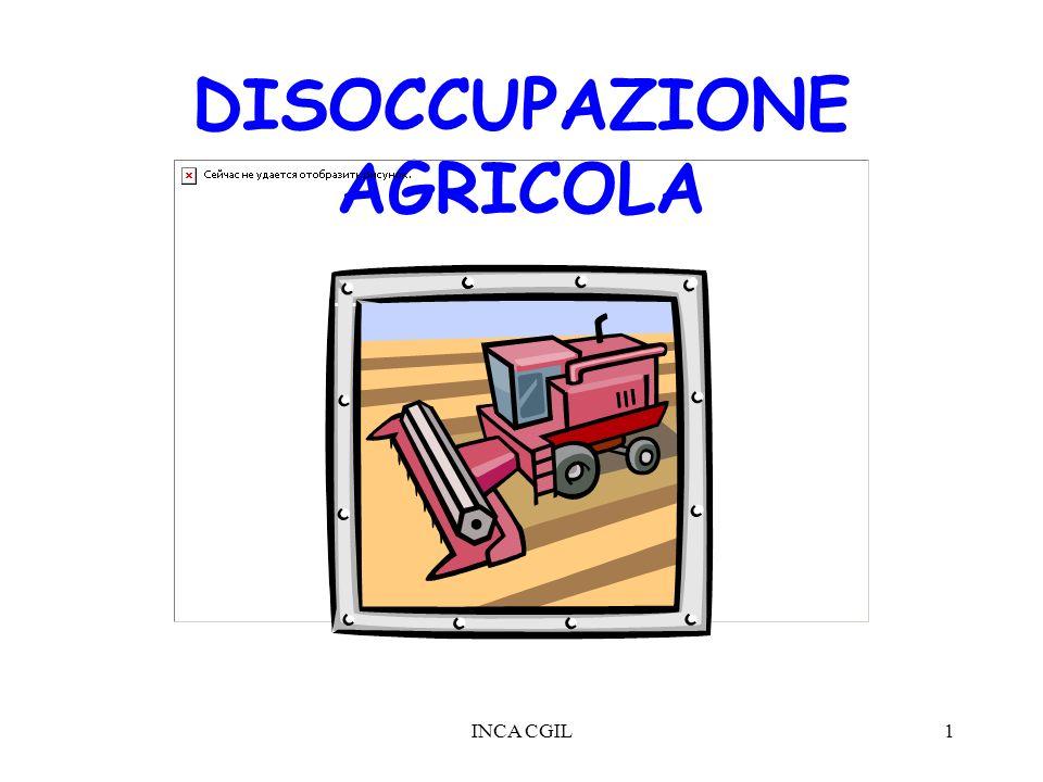 INCA CGIL1 DISOCCUPAZIONE AGRICOLA