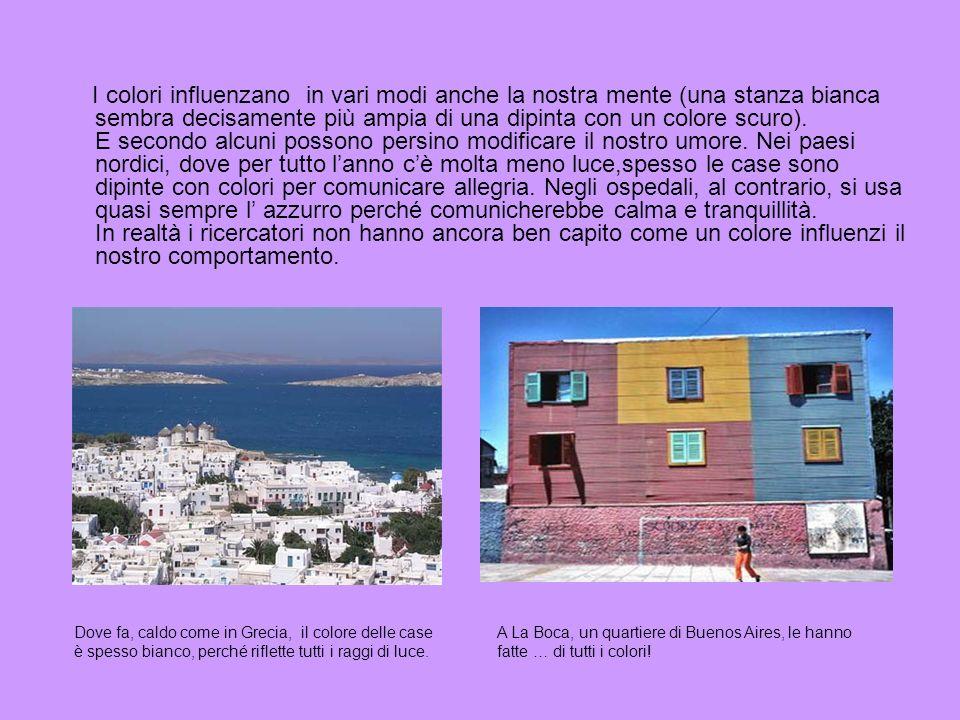 I colori influenzano in vari modi anche la nostra mente (una stanza bianca sembra decisamente più ampia di una dipinta con un colore scuro). E secondo