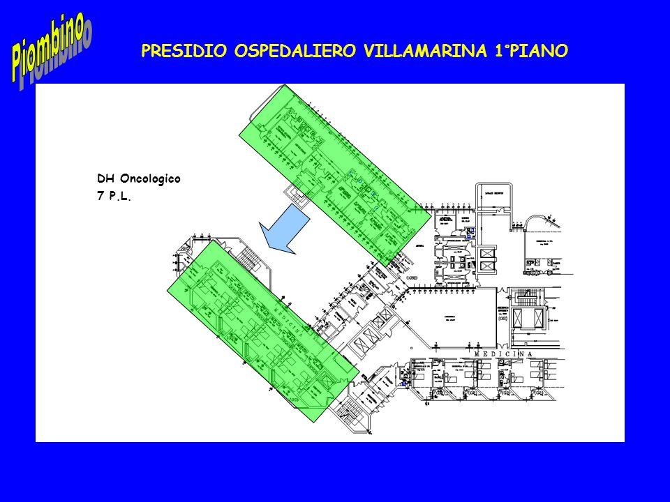 PRESIDIO OSPEDALIERO VILLAMARINA 1°PIANO DH Oncologico 7 P.L.