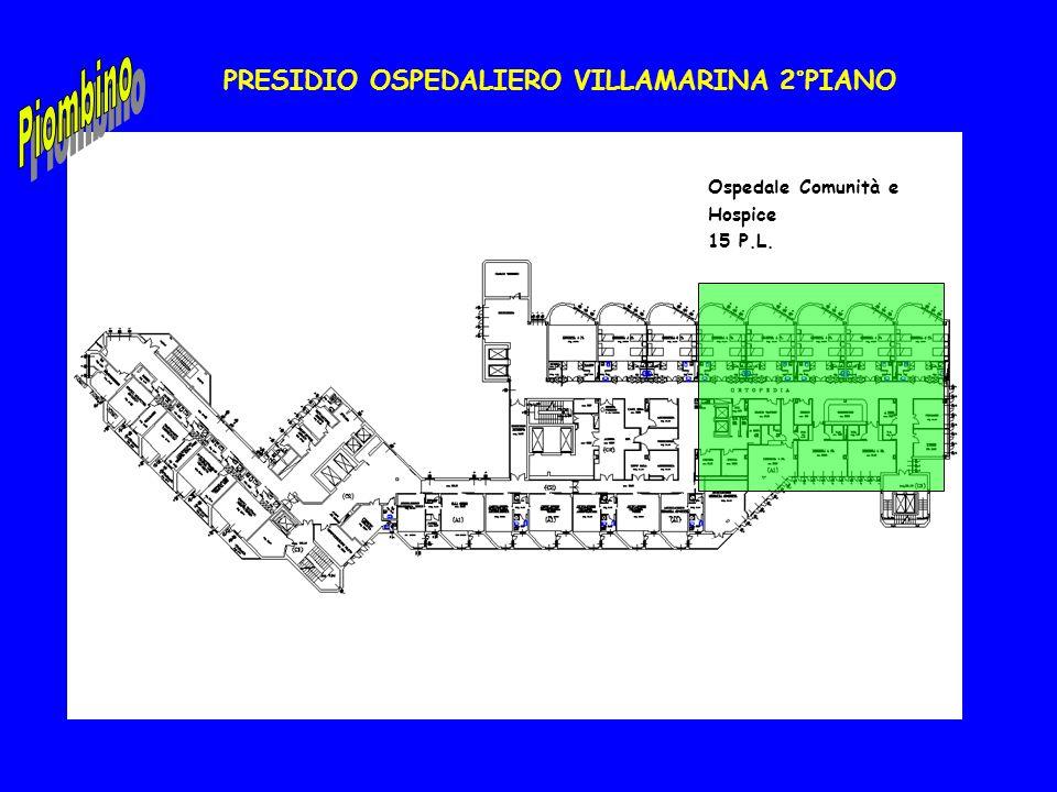 PRESIDIO OSPEDALIERO VILLAMARINA 2°PIANO Ospedale Comunità e Hospice 15 P.L.