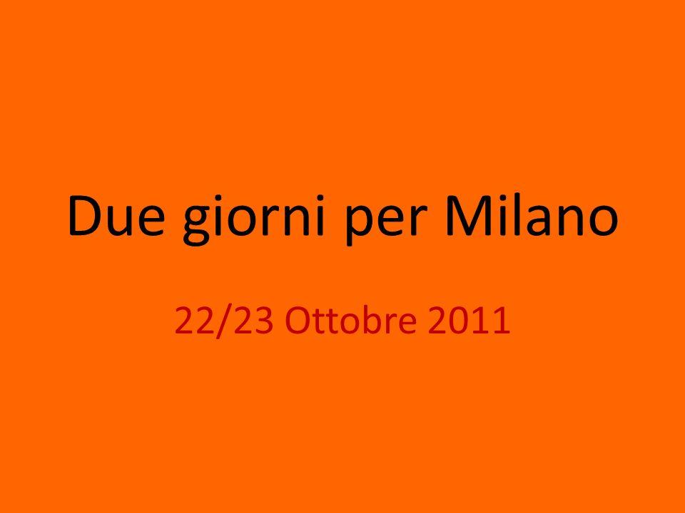 Due giorni per Milano 22/23 Ottobre 2011