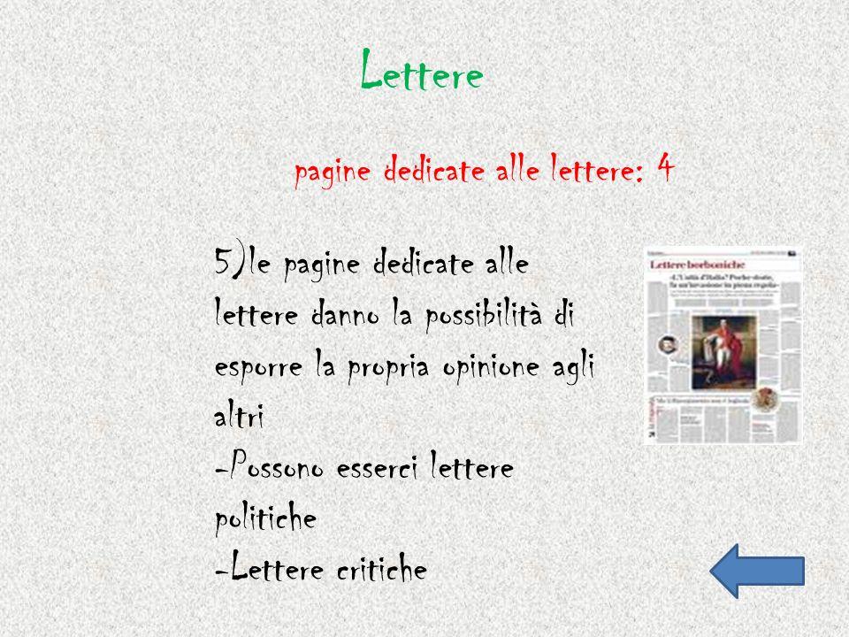 Lettere 5)le pagine dedicate alle lettere danno la possibilità di esporre la propria opinione agli altri -Possono esserci lettere politiche -Lettere c