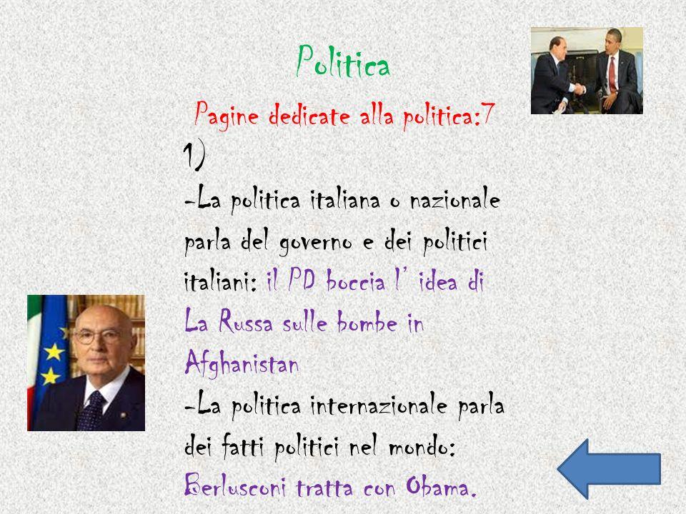 Politica 1) -La politica italiana o nazionale parla del governo e dei politici italiani: il PD boccia l idea di La Russa sulle bombe in Afghanistan -L