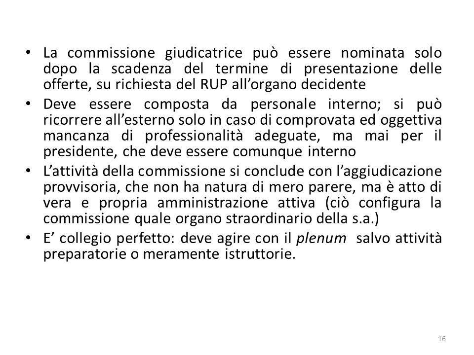 La commissione giudicatrice può essere nominata solo dopo la scadenza del termine di presentazione delle offerte, su richiesta del RUP allorgano decid