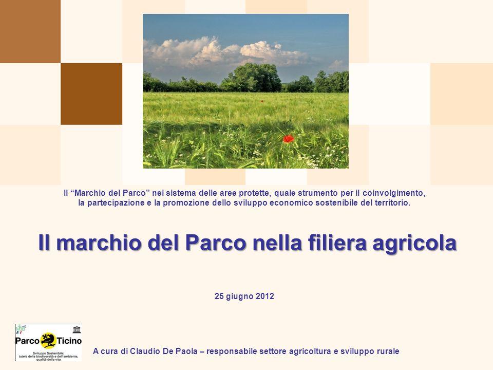 Il marchio del Parco nella filiera agricola Il Marchio del Parco nel sistema delle aree protette, quale strumento per il coinvolgimento, la partecipaz