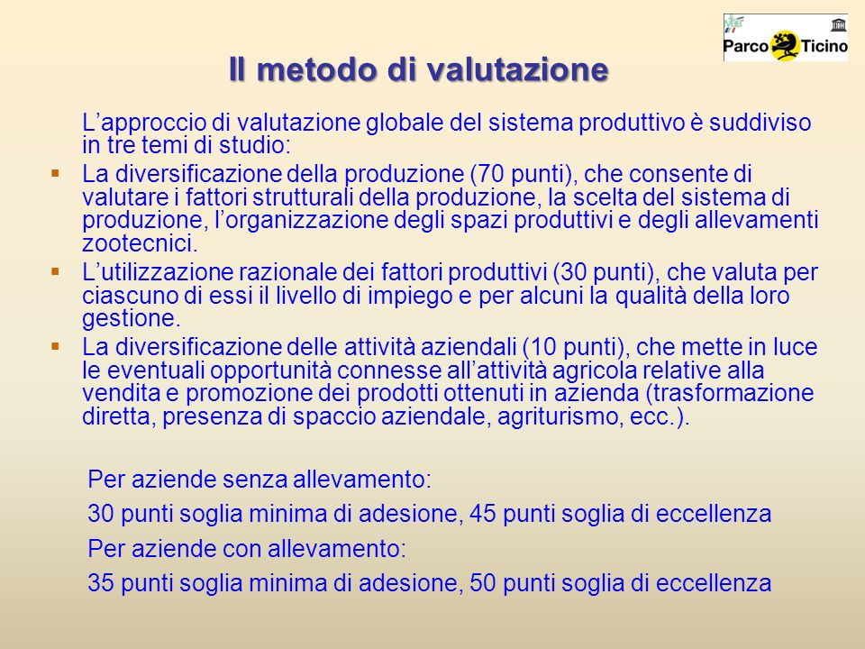 Lapproccio di valutazione globale del sistema produttivo è suddiviso in tre temi di studio: La diversificazione della produzione (70 punti), che conse