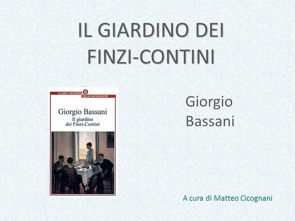 IL GIARDINO DEI FINZI-CONTINI Giorgio Bassani A cura di Matteo Cicognani