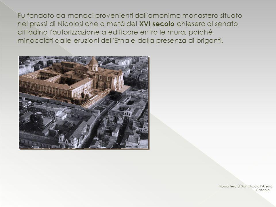 Fu fondato da monaci provenienti dall'omonimo monastero situato nei pressi di Nicolosi che a metà del XVI secolo chiesero al senato cittadino l'autori