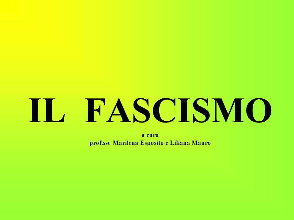 IL FASCISMO da fascio littorio simbolo del potere nell antica Roma Movimento politico fondato in Italia da Mussolini nel 1919.