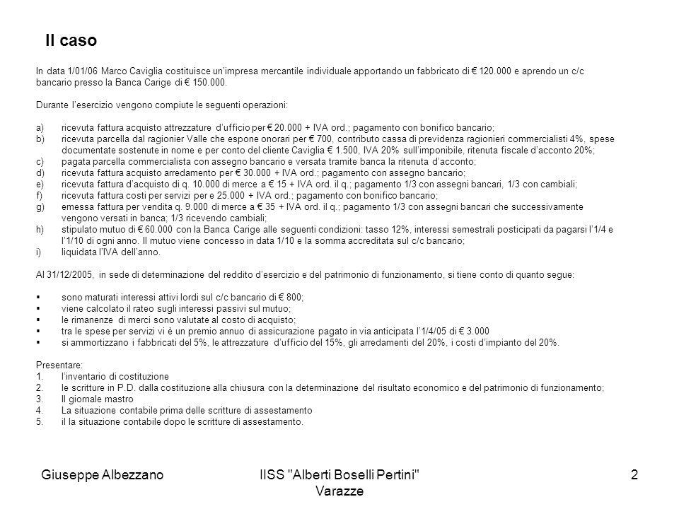 IISS Alberti Boselli Pertini Varazze 13 Gli interessi sul mutuo passivo, riguardanti il periodo 1/10 -1/04, ammontano complessivamente a 3.600.