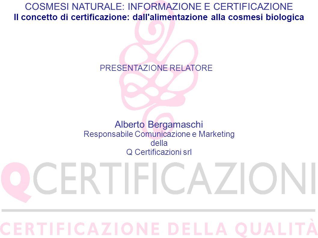 COSMESI NATURALE: INFORMAZIONE E CERTIFICAZIONE Il concetto di certificazione: dall'alimentazione alla cosmesi biologica PRESENTAZIONE RELATORE Albert