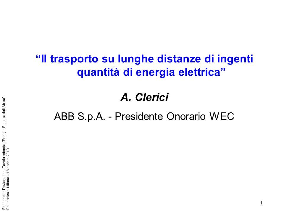 1 Fondazione De Januario - Tavola rotonda: Energia Elettrica dallAfrica Politecnico di Milano – 18 ottobre 2010 Il trasporto su lunghe distanze di ing