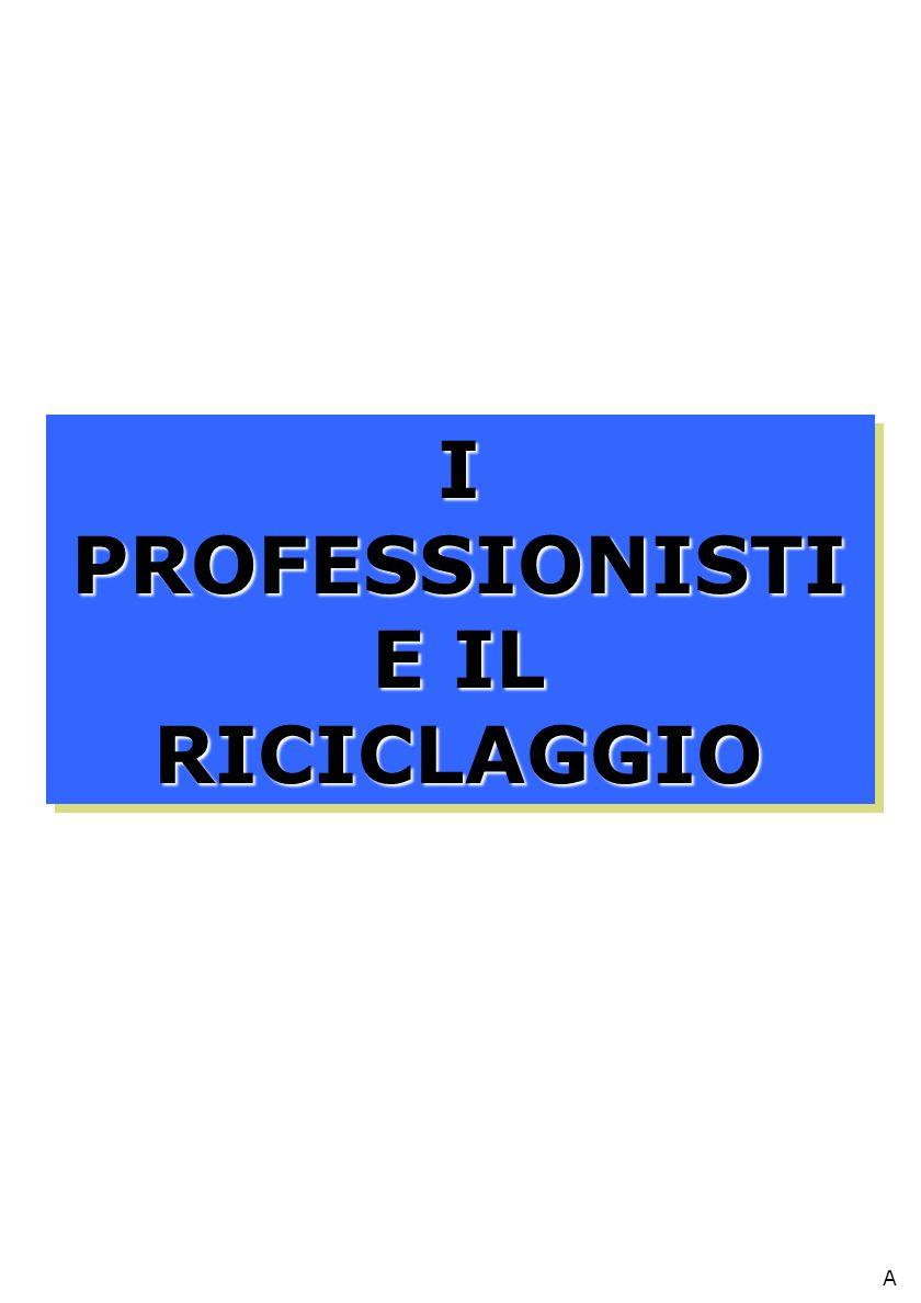I PROFESSIONISTI E IL RICICLAGGIO A