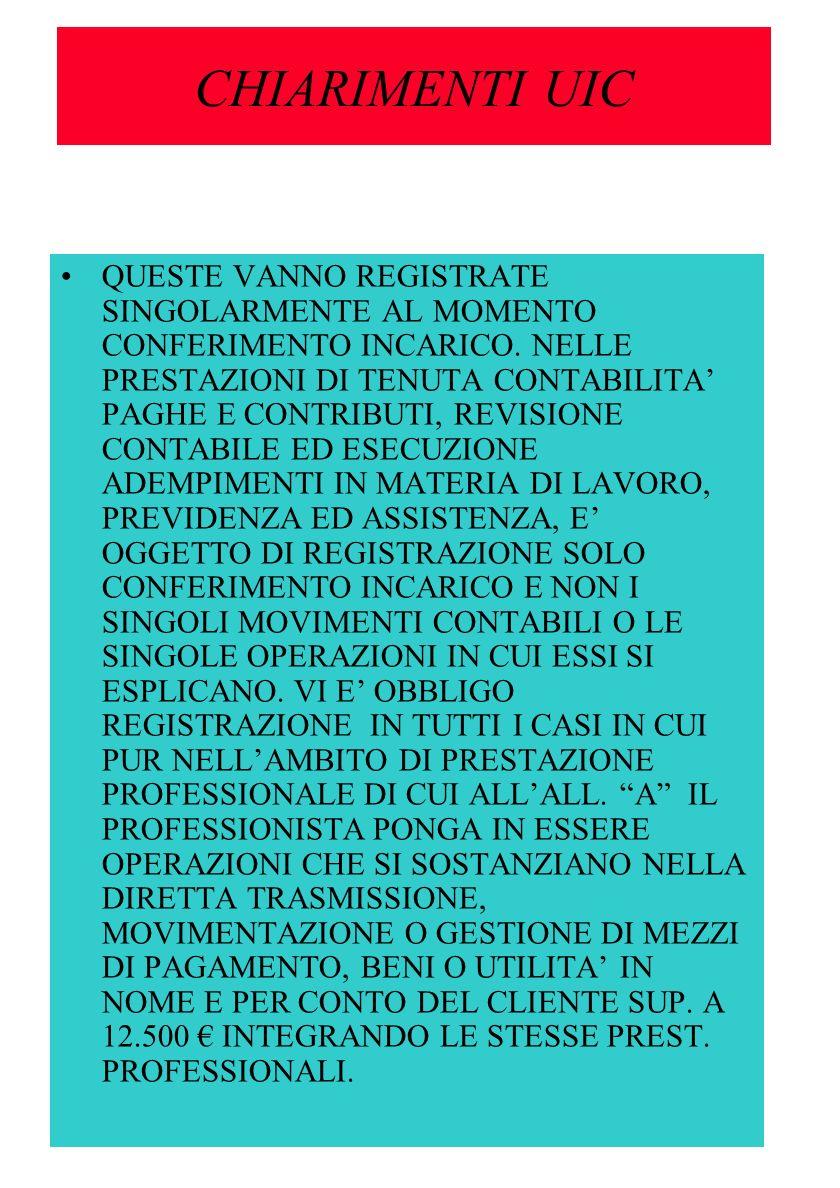 CHIARIMENTI UIC QUESTE VANNO REGISTRATE SINGOLARMENTE AL MOMENTO CONFERIMENTO INCARICO.