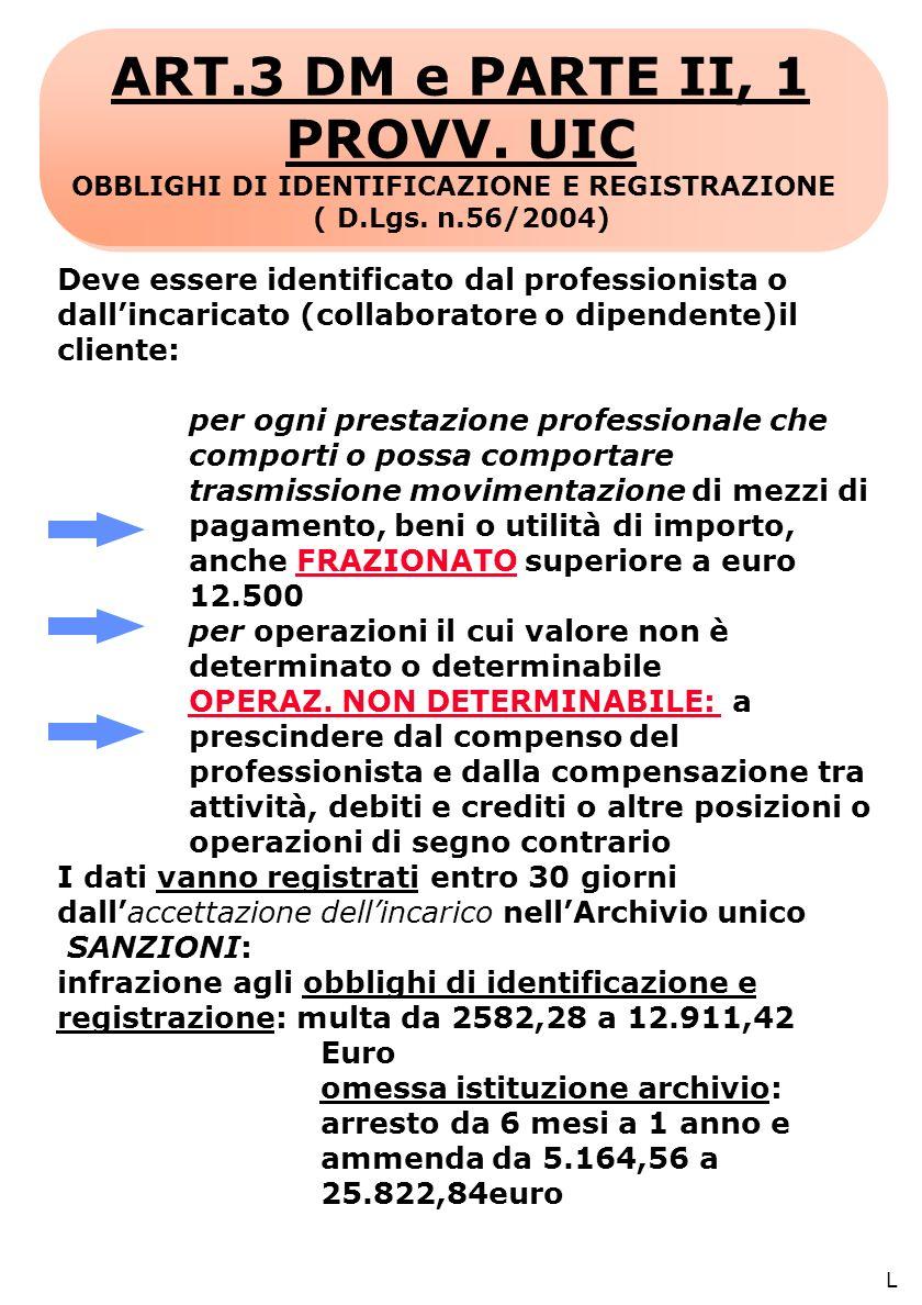 ART.3 DM e PARTE II, 1 PROVV. UIC OBBLIGHI DI IDENTIFICAZIONE E REGISTRAZIONE ( D.Lgs.