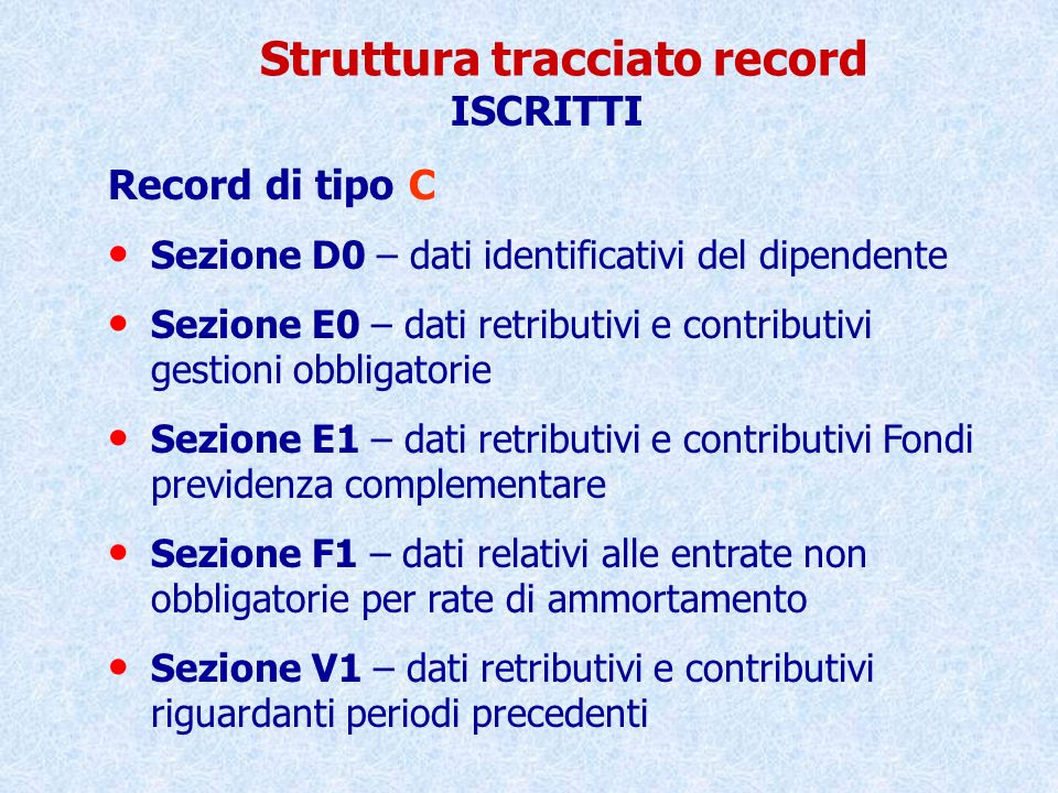 Struttura tracciato record RIEPILOGO FORNITURA Record di tipo D Sezione Z1 – totale dati retributivi e contributivi distinti per Cassa e per Amm.ne/Ente dich.