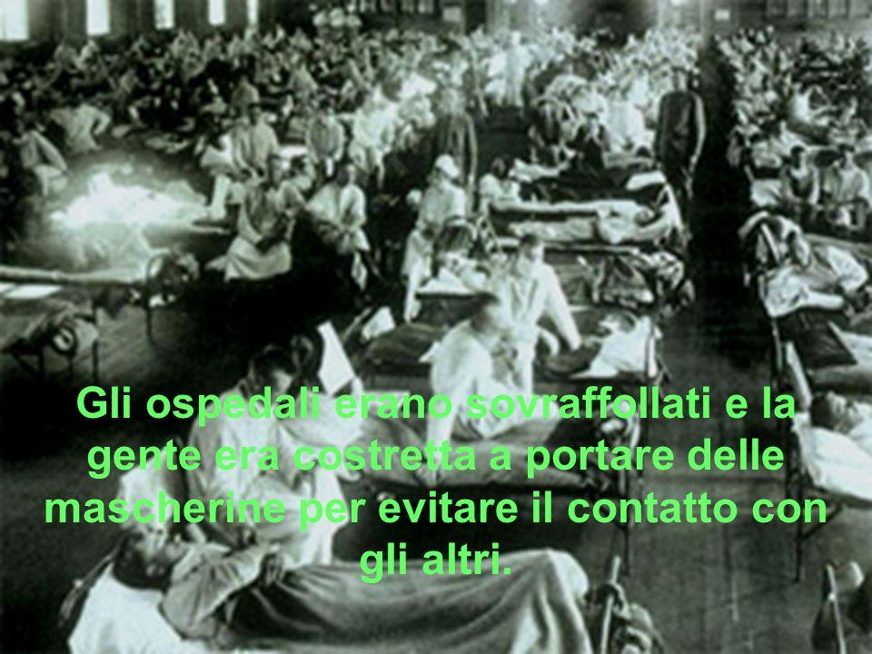 Gli ospedali erano sovraffollati e la gente era costretta a portare delle mascherine per evitare il contatto con gli altri.