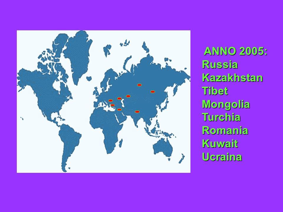 A AA ANNO 2005: Russia Kazakhstan Tibet Mongolia Turchia Romania Kuwait Ucraina