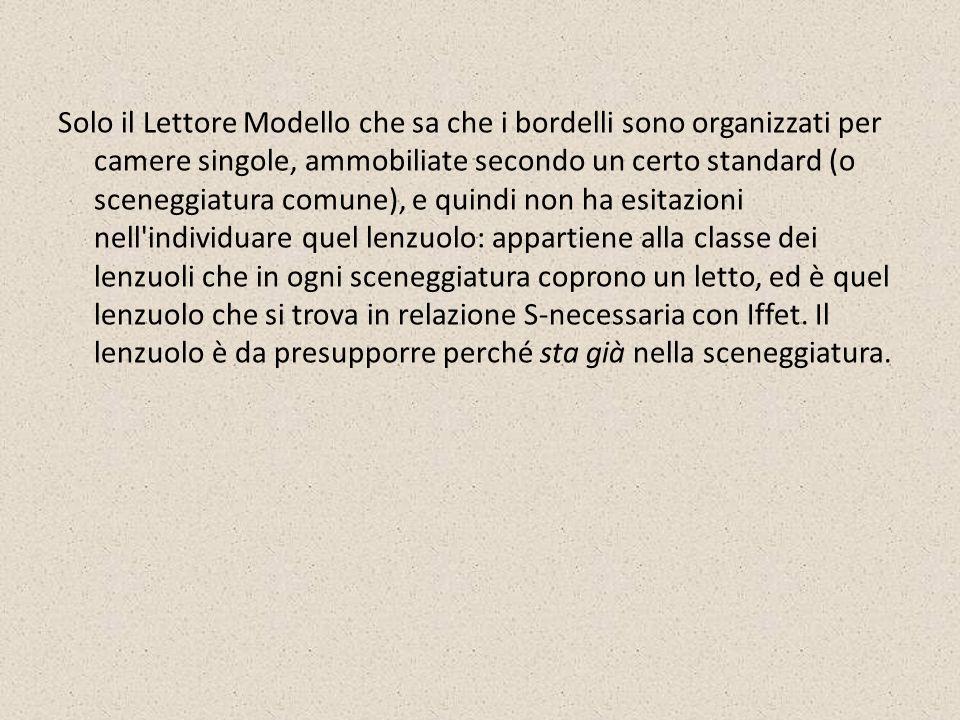 Solo il Lettore Modello che sa che i bordelli sono organizzati per camere singole, ammobiliate secondo un certo standard (o sceneggiatura comune), e q