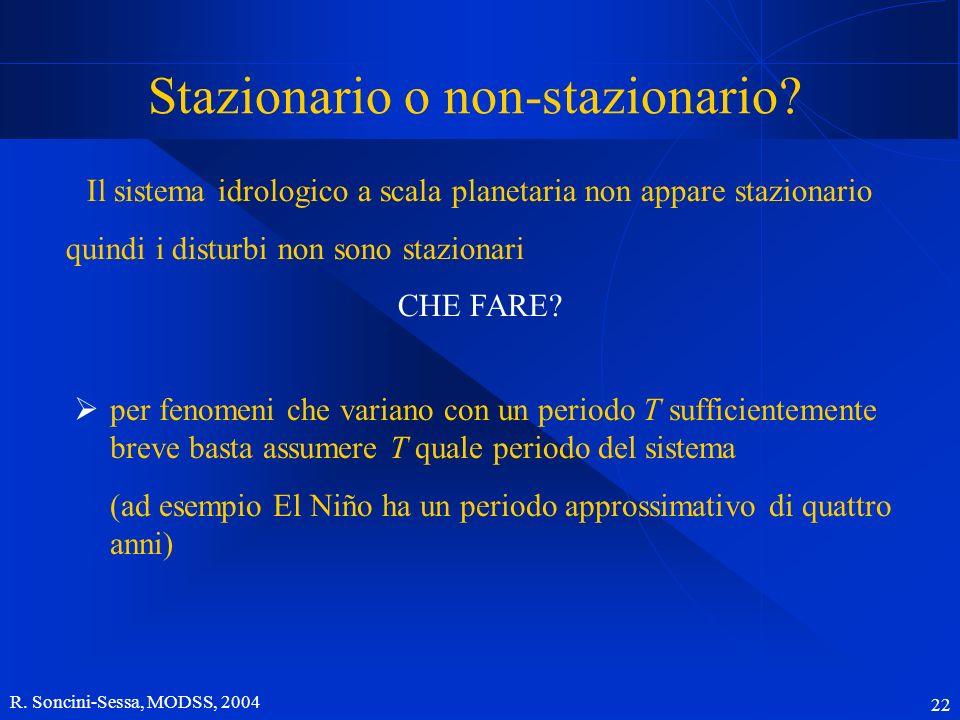 R. Soncini-Sessa, MODSS, 2004 22 Stazionario o non-stazionario.