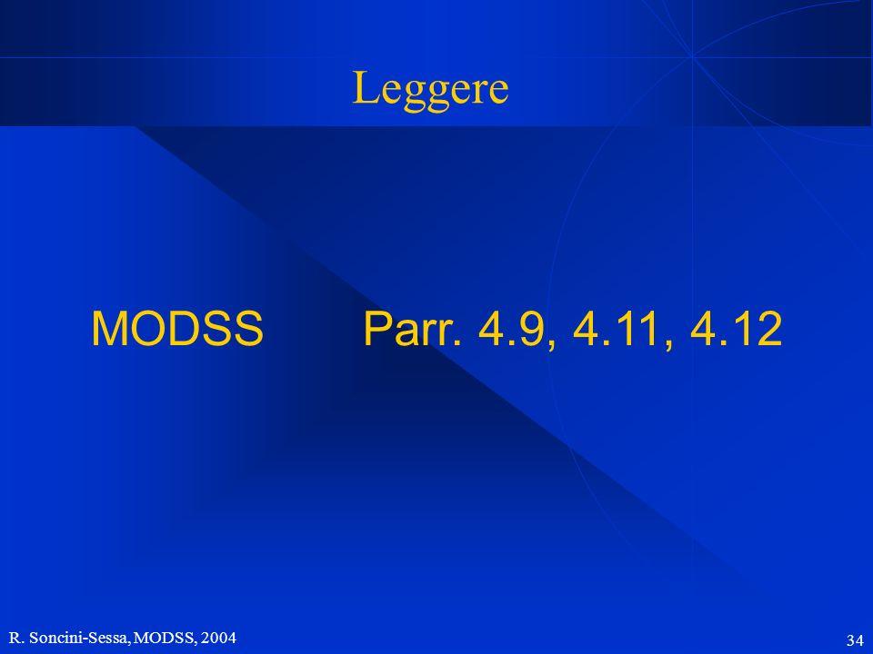 R. Soncini-Sessa, MODSS, 2004 34 Leggere MODSS Parr. 4.9, 4.11, 4.12