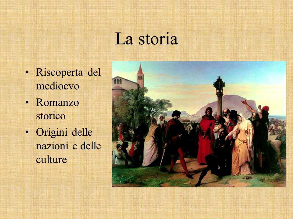 La storia Riscoperta del medioevo Romanzo storico Origini delle nazioni e delle culture