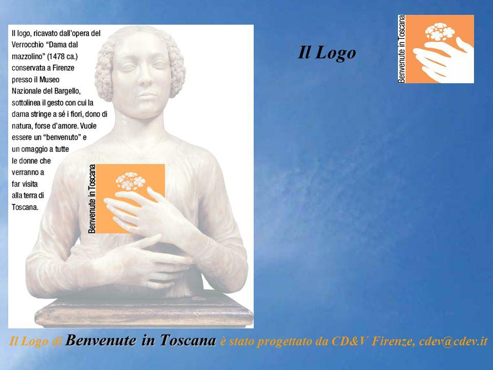 Benvenute in Toscana Il Logo di Benvenute in Toscana è stato progettato da CD&V Firenze, cdev@cdev.it Il Logo