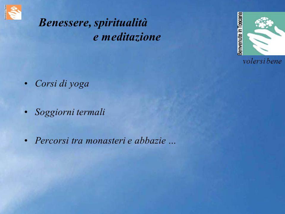 Benessere, spiritualità e meditazione volersi bene Corsi di yoga Soggiorni termali Percorsi tra monasteri e abbazie …