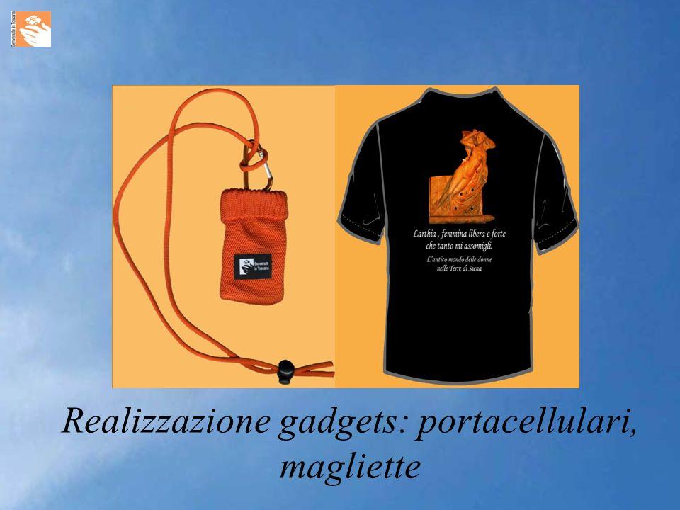 Realizzazione gadgets: portacellulari, magliette