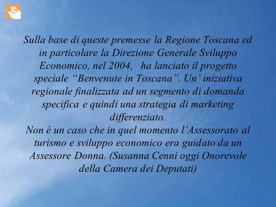 Sulla base di queste premesse la Regione Toscana ed in particolare la Direzione Generale Sviluppo Economico, nel 2004, ha lanciato il progetto speciale Benvenute in Toscana.