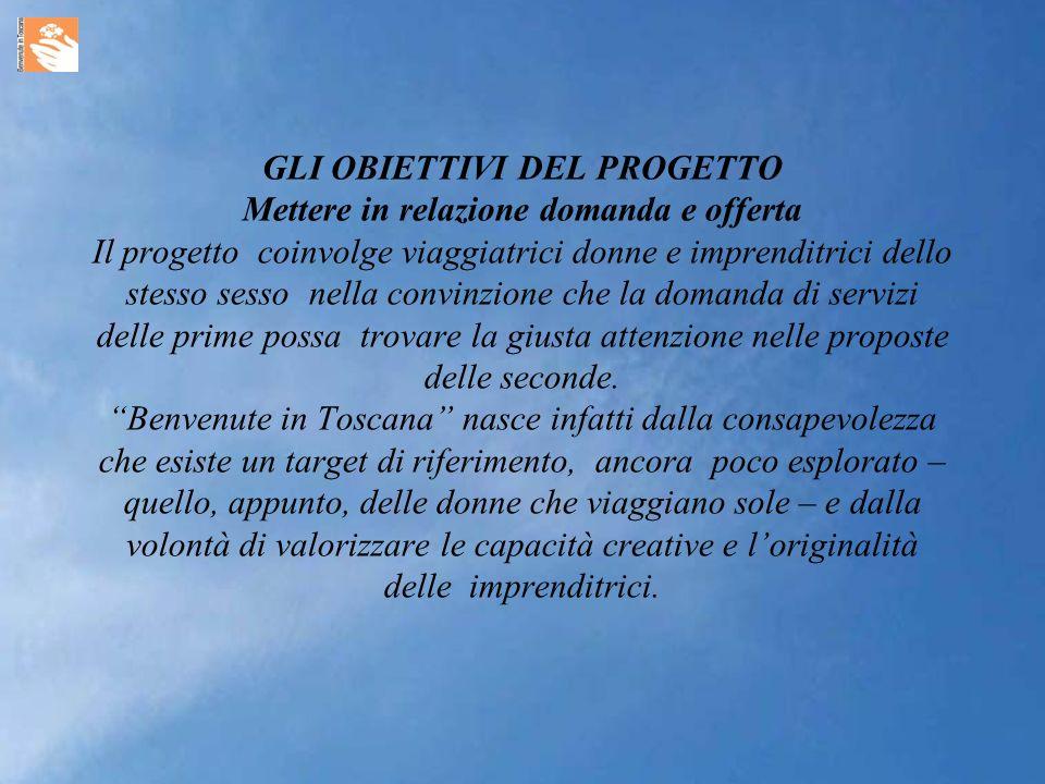 DUE LE FINALITA : - sviluppare servizi turistici mirati per andare incontro alle diverse motivazioni di vacanza delle donne, - creare una rete di imprenditrici e strutture turistiche in grado di assistere nel migliore dei modi le viaggiatrici che, sempre più numerose, scelgono la Regione Toscana..