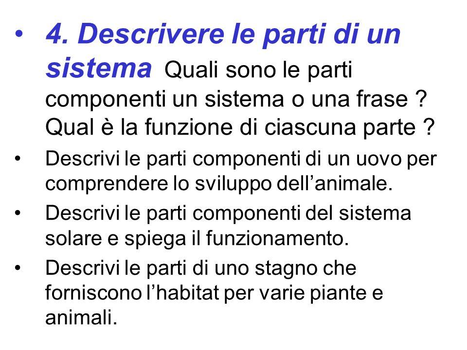 4. Descrivere le parti di un sistema Quali sono le parti componenti un sistema o una frase ? Qual è la funzione di ciascuna parte ? Descrivi le parti