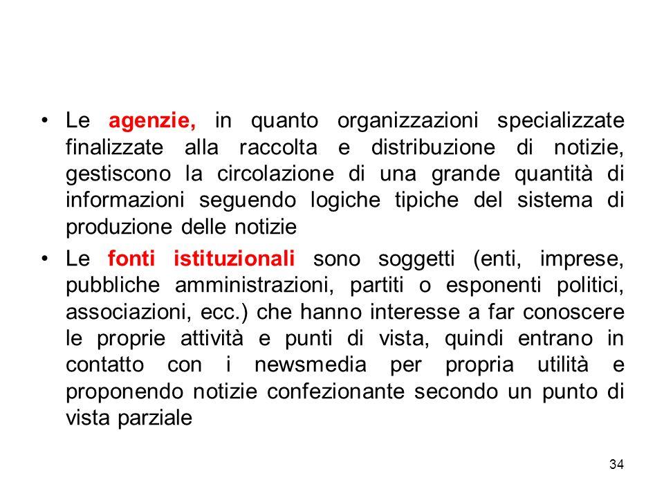 34 Le agenzie, in quanto organizzazioni specializzate finalizzate alla raccolta e distribuzione di notizie, gestiscono la circolazione di una grande q