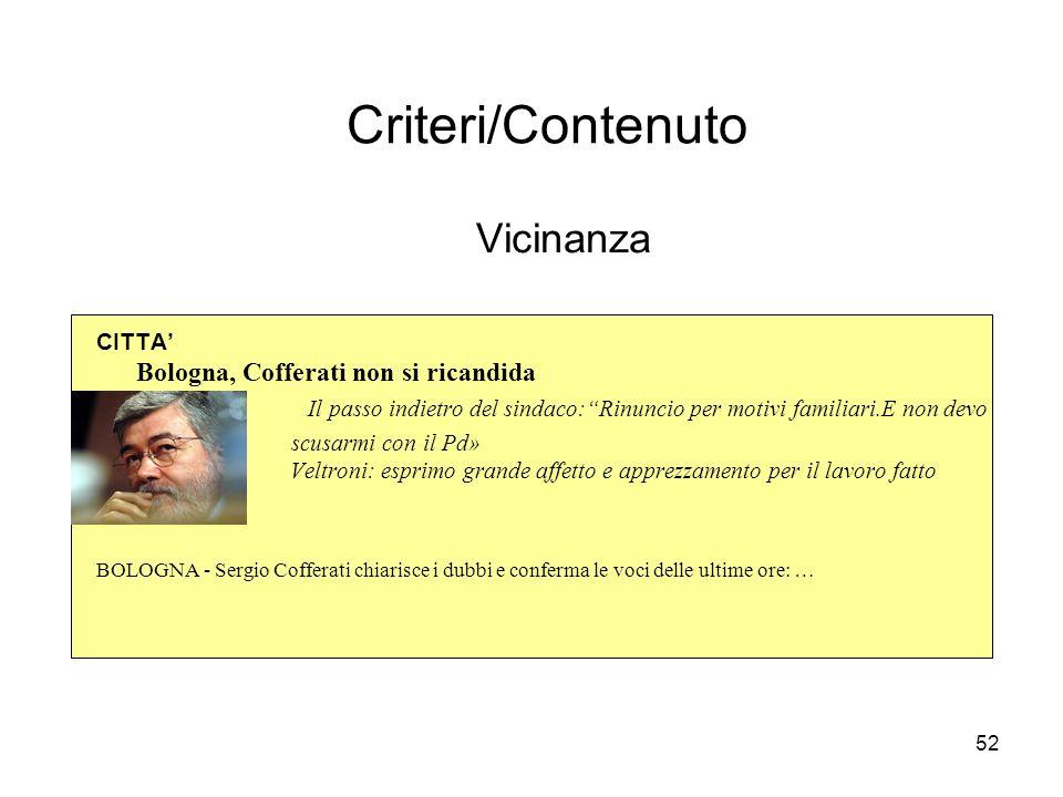 52 Criteri/Contenuto Vicinanza CITTA Bologna, Cofferati non si ricandida Il passo indietro del sindaco:Rinuncio per motivi familiari.E non devo scusar