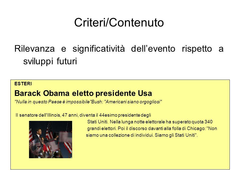 53 Criteri/Contenuto Rilevanza e significatività dellevento rispetto a sviluppi futuri ESTERI Barack Obama eletto presidente Usa